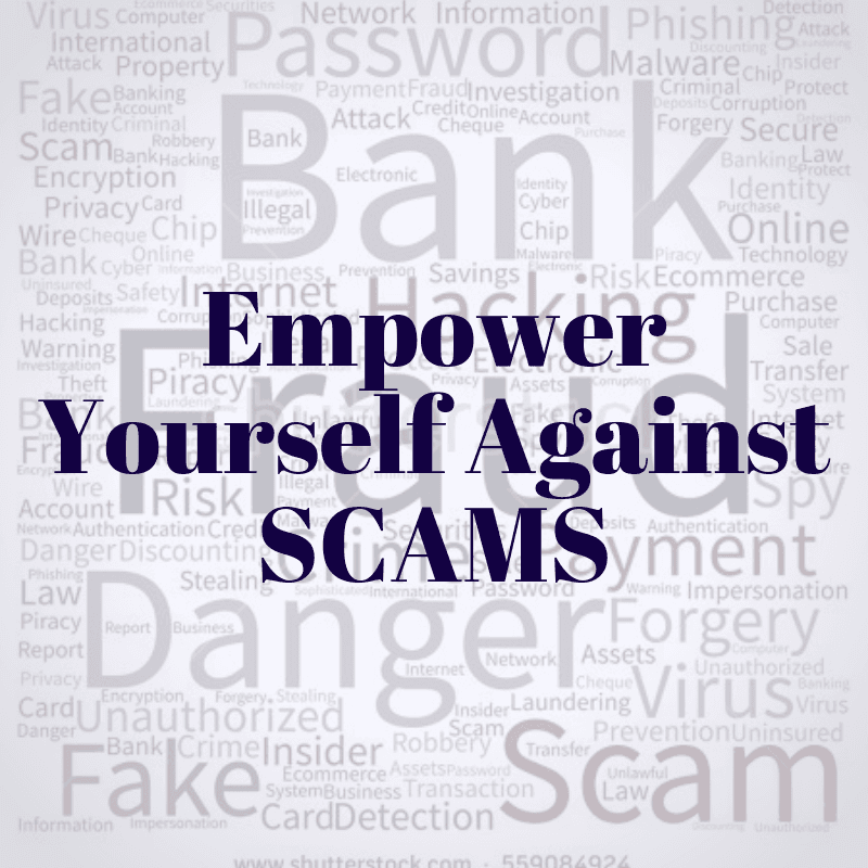 Empower Yourself Against SCAMS pic Opens in new window